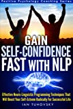 Gain Self-Confidence Fast with NLP, Ian Tuhovsky, 1499242085