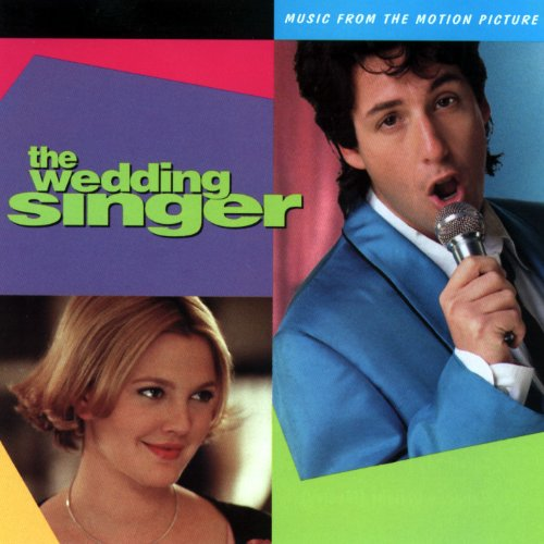(The Wedding Singer: Music From The Motion Picture by Various Artists (1998) - Soundtrack)