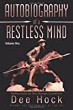 Autobiography of a Restless Mind, Dee Hock, 1475966547