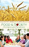 Food and Society : Principles and Paradoxes, Guptill, Amy E. and Copelton, Denise A., 0745642810