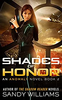 Shades of Honor (An Anomaly Novel Book 2) by [Williams, Sandy]
