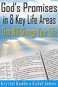God's Promises in 8 Key Life Areas That Will Change Your Life Forever! (Bible Promise Book)