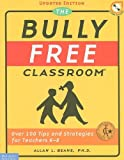 The Bully Free Classroom, Allan L. Beane, 1575423448