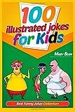 100 Illustrated Jokes for Kids: Best Funny Jokes Collection