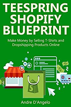 Teespring shopify blueprint make money by selling t for Selling t shirts on facebook