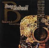 Beautiful Friend by Doug Macdonald (2008-04-08)