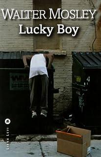 Lucky boy, Mosley, Walter