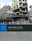 This 80-page report is based on visits to 50 sites of government air strikes in opposition-controlled areas in Aleppo, Idlib, and Latakia governorates, and more than 140 interviews with witnesses and victims. The air strikes Human Rights Watch docume...