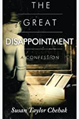 The Great Disappointment: A Confession Paperback