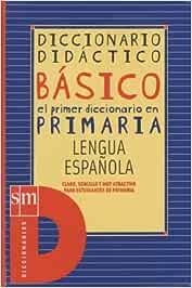 Diccionario didáctico básico. Primaria. - 9788434875999