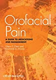 Orofacial Pain: A Guide to Medications and Management