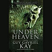 Under Heaven | Guy Gavriel Kay