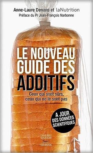 Le Nouveau Guide des additifs - Anne-laure Denans (2017) sur Bookys