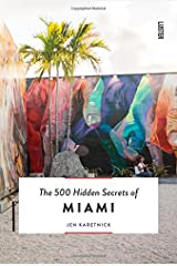 The 500 Hidden Secrets of Miami: updated and revised Paperback