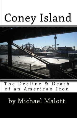 Coney Island: The Decline & Death of an American Icon
