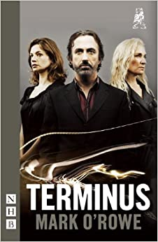 Terminus (Abbey Theatre Playscript Series) 2nd edition by O'Rowe, Mark (2012)