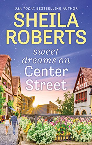 Sweet Dreams on Center Street (Life in Icicle Falls Book 1) ()