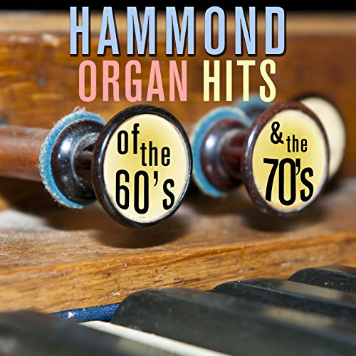 - Hammond Organ Hits - 60's and 70's