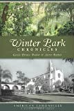 Winter Park Chronicles (American Chronicles)