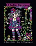 A Gothic Christmas: A Gothic Christmas Coloring Book. Whimsical Christmas Girls in a Gothic style. By Artist Deborah Muller. by  Deborah Muller in stock, buy online here
