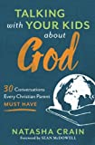 img - for Talking with Your Kids about God: 30 Conversations Every Christian Parent Must Have book / textbook / text book