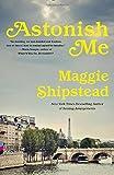 Astonish Me (Vintage Contemporaries)
