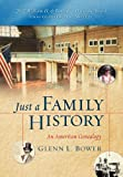 Just a Family History, Glenn L. Bower, 1462829333