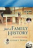 Just a Family History, Glenn L. Bower, 1462829333
