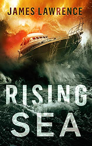 Rising Sea: A Pat Walsh Thriller by [Lawrence, James]