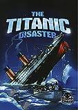The Titanic Disaster (Black Sheep: Disaster Stories)