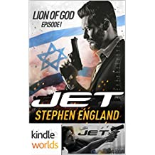 JET: Lion of God: Episode I (Kindle Worlds Novella)