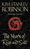 The Years of Rice and Salt by Kim Stanley Robinson (2003-02-03)