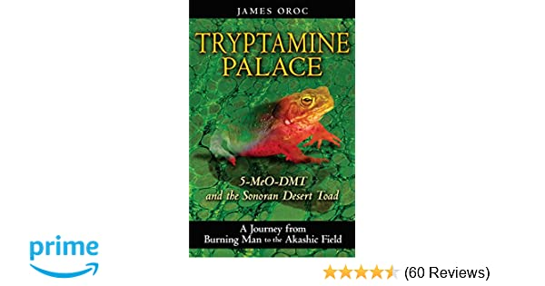 Amazon com: Tryptamine Palace: 5-MeO-DMT and the Sonoran