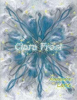 Clara Frost (Snowflake Triplet #4) (English Edition) de [Lanc, Alexandra]