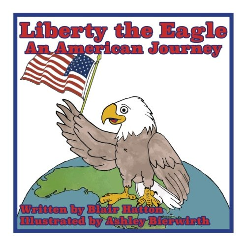 Download Liberty the Eagle: An American Journey (Volume 1) ebook