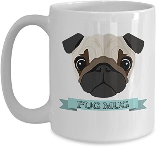 Amazon Com Funny Pug Lover Gift Coffee Mug Tea Cup Gifts For Dog Mom Dad Birthday Christmas Best Under 20 Presents Unique Novelty Gift Ideas 2 Size Choices Kitchen Dining
