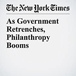 As Government Retrenches, Philanthropy Booms