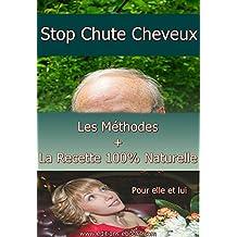 Chute et perte des cheveux, pour une solution radicale et naturelle (French Edition)