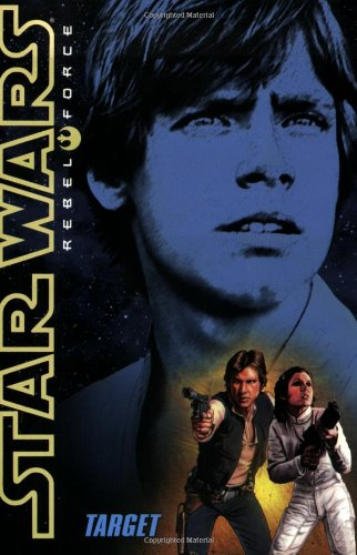 Star Wars: Rebel Force: Target - Book  of the Star Wars Legends