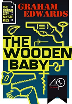 The Wooden Baby (The String City Mysteries Book 1) by [Edwards, Graham]