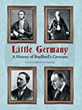 img - for Little Germany: A History of Bradford's Germans by Susan Duxbury-Neumann (2015-09-15) book / textbook / text book
