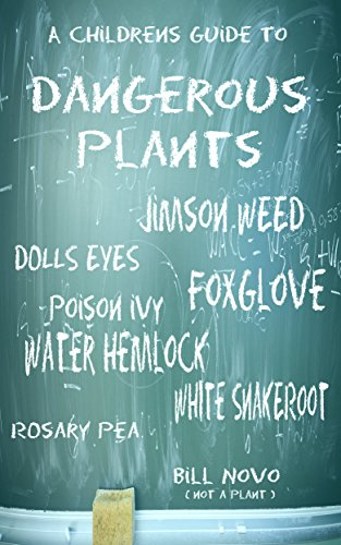 A Children's Guide To Dangerous Plants: The Search For Harmful Plants by [Novo, Bill]
