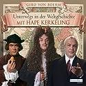 Unterwegs in der Weltgeschichte mit Hape Kerkeling Audiobook by Gero von Boehm Narrated by Hape Kerkeling