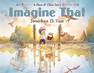 Book Cover: Imagine That: A Hoot & Olive Story