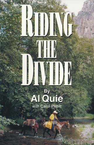 Riding the Divide: Riding Horses, Relating to People, Reminiscing about Life, Revering God's Creation, With a Little The
