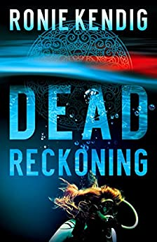 Dead Reckoning by [Kendig, Ronie]