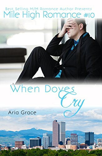 When Doves Cry (Mile High Romance Book 10)