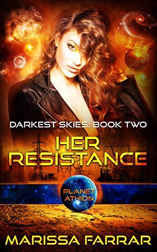 Her Resistance: Planet Athion Series (Darkest Skies Book 2)