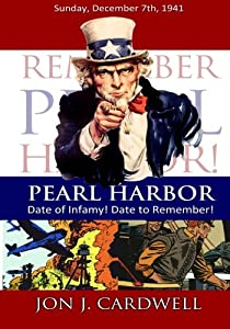 Pearl Harbor: Date of Infamy! Date to Remember!