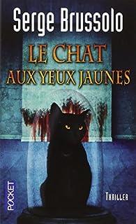Agence 13 : les paradis inhabitables 03 : Le chat aux yeux jaunes, Brussolo, Serge